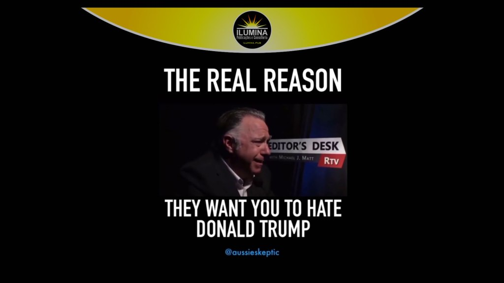 The Real Reason They Want You To Hate Trump