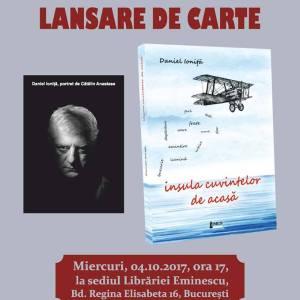 """Daniel Ionita – Lansare de carte: """"Insula cuvintelor de acasa"""", Bucuresti, 4 Octombrie 2017"""