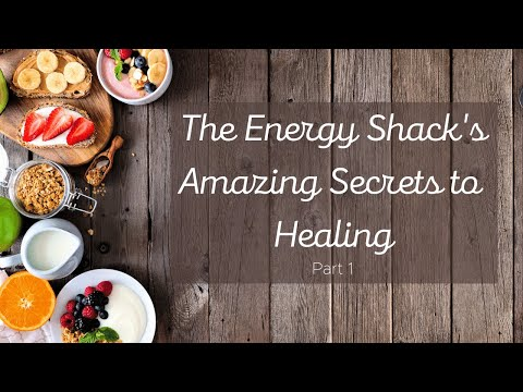 The Energy Shack's Amazing Secrets to Healing – Pa…