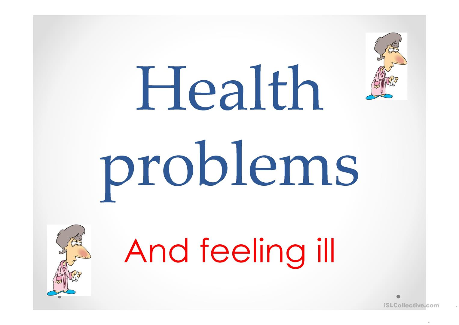 Illnesses What S The Matter And Health Problems