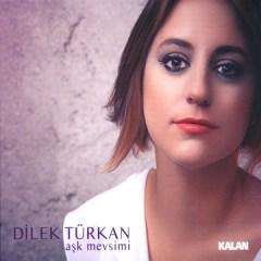 Aşk Mevsimi – Dilek Türkan