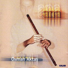 Ana – Osman Aktas
