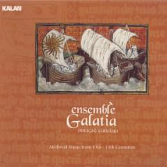 Ortaçağ Şarkıları / Medieval Music from 13th-15th Centuries – Ensemble Galatia