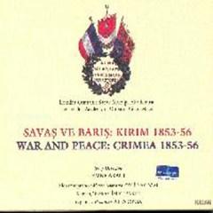 Savas Ve Baris:Kirim 1853-56 – Londra Osmanli Saray Müzigi Akademisi