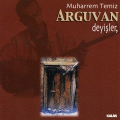 Arguvan Deyisler – Muharrem Temiz