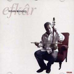 Efkar – Ihsan Mendes
