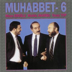 Muhabbet 6 – Musa Eroğlu, Muhlis Akarsu, Yavuz Top