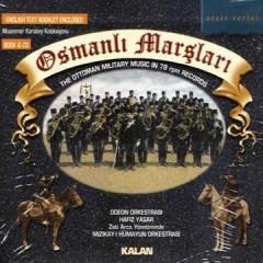 Osmanli Marslari (78 Devirli Tas Plak Kayitlari) – Odeon Orkestrasi | Hafiz Yasar | Mizikay-i Hümayun Orkestrasi