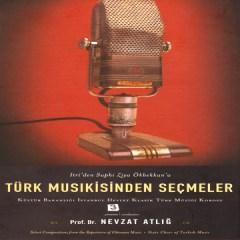 Türk Musıkisinden Seçmeler, No. 3 – Nevzat Atlığ