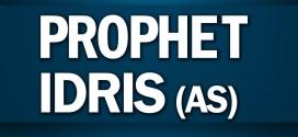 Prophet Idris (Alaihis Salam)