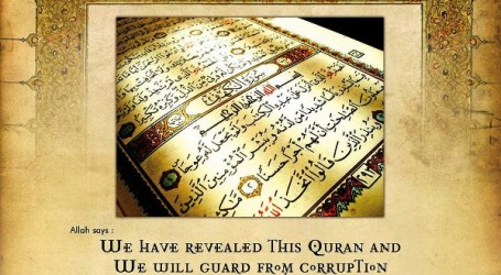 THE GOD ALMIGHTY ALLAH GUARDS AL-QUR'AN FROM CORRUPTION