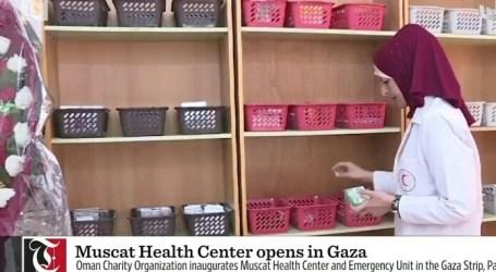 Oman Opens Health Center in Gaza