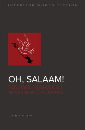 "Cover of Najwa Barakat's novel ""Oh Salaam!"" (source: Interlink Press)"