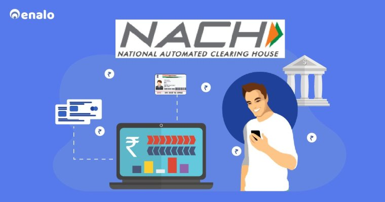 nach - national automated clearing house, nach mandate, nach timings
