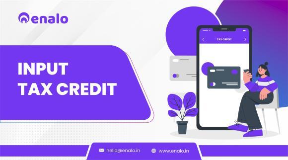 ITC - Input Tax Credit