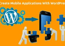 How To Create Mobile Applications With WordPress 4
