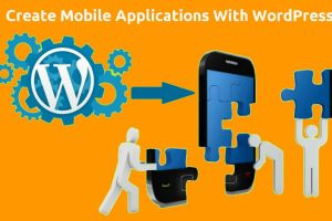 How To Create Mobile Applications With WordPress 5