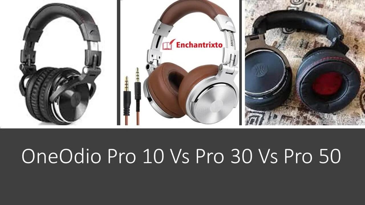 Oneodio Pro 10 vs Pro 30 Vs Pro 50