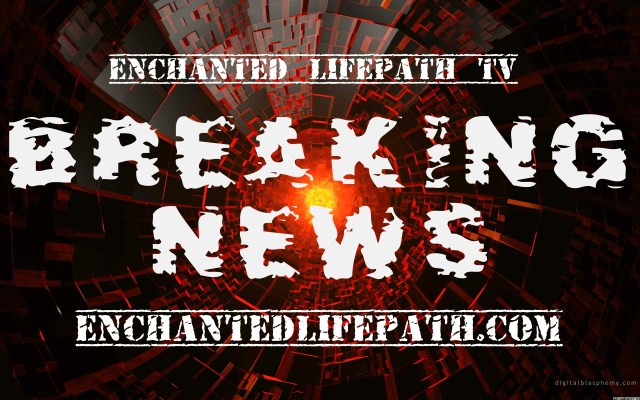 BREAKING NEWS PICTURE ENCHANTED LIFEPATH