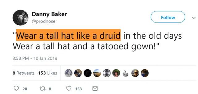 Danny Baker Wear a tall hat like a druid
