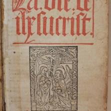 044. La Vie de Ihesucrist, vers 1525