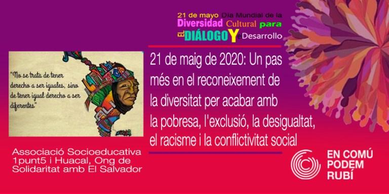 21 de maig de 2020: Un pas més en el reconeixement de la diversitat per acabar amb la pobresa, l'exclusió, la desigualtat, el racisme i la conflictivitat social.