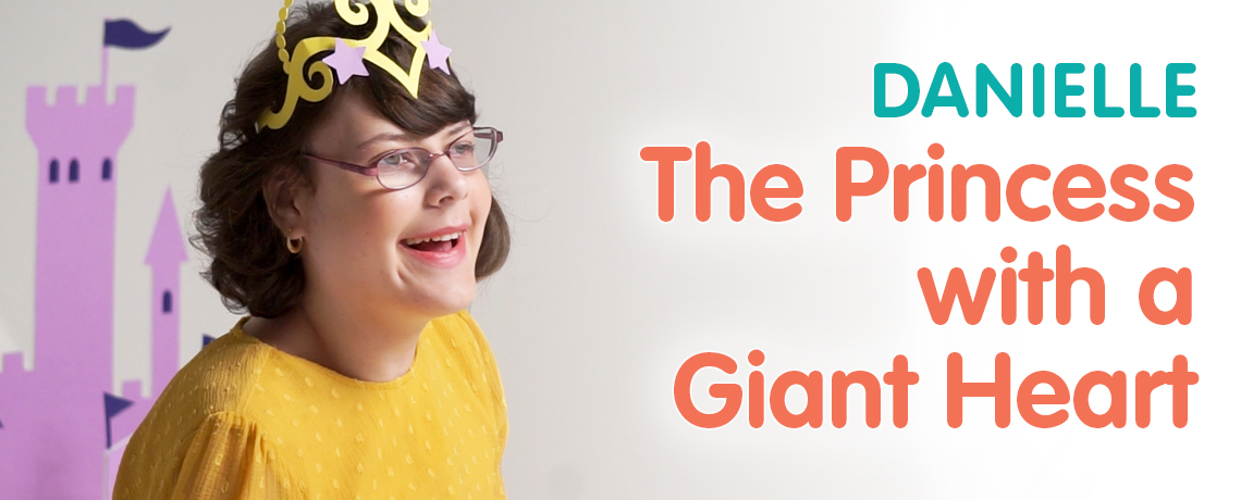 Danielle - The Princess with a Giant Heart
