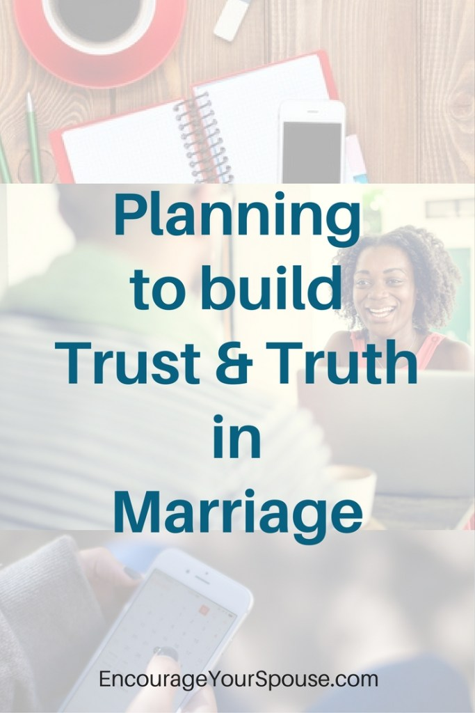 Planning to build truth and trust in marriage - What needs to happen with your week-
