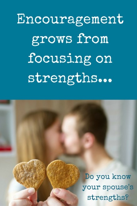 encouragement grows from focusing on your spouse's strengths