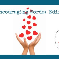 Encouraging Words:  Edify