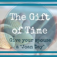 """A Gift of Time - Give Your Spouse a """"Joan Day""""!"""