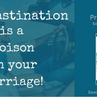 Procrastination is a Poison in Your Marriage