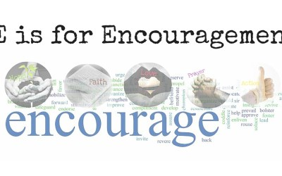 E is for Encouragement