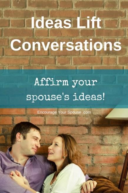 ideas-lift-conversations-affirm-your-spouses-ideas