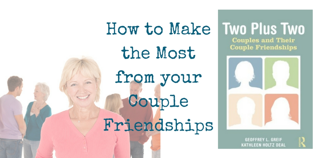 How to Make the Most from your Couple Friendships