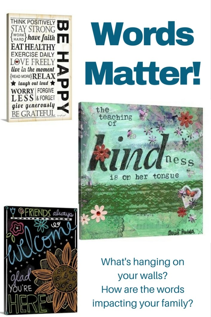 Words matter - what is hanging on your walls and is it impacting your family