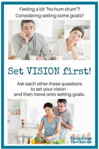 vision first then goals - questions to ask each other when setting vision as husband and wife (1)