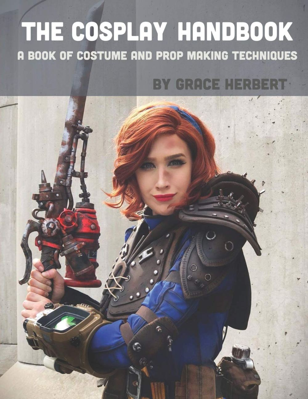 The Cosplay Handbook: A Book of Cosplay and Prop Making Techniques Paperback