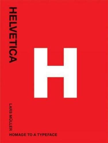 Helvetica: Homeage to a Typeface