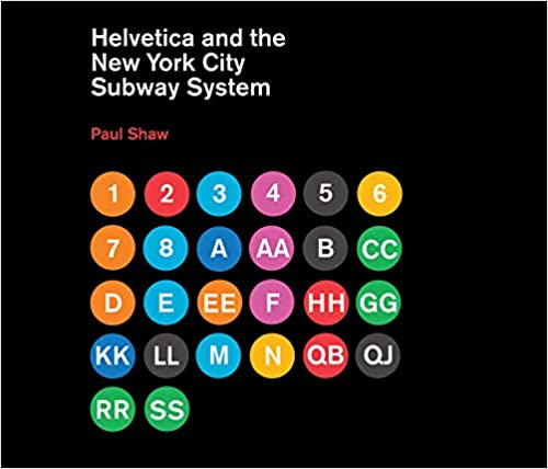 Helvetica and the New York City Subway System: The True (Maybe) Story (