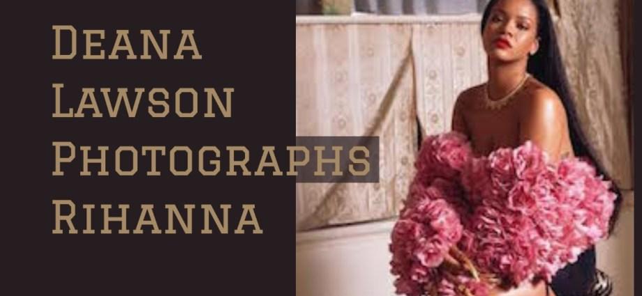 Deanna Lawson Photographs Rihanna
