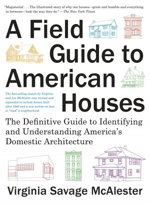 A Field Guide to American Houses by Virginia Savage McAlester