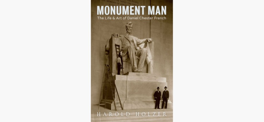 Monument Man - The Life and Art of Daniel Chester French