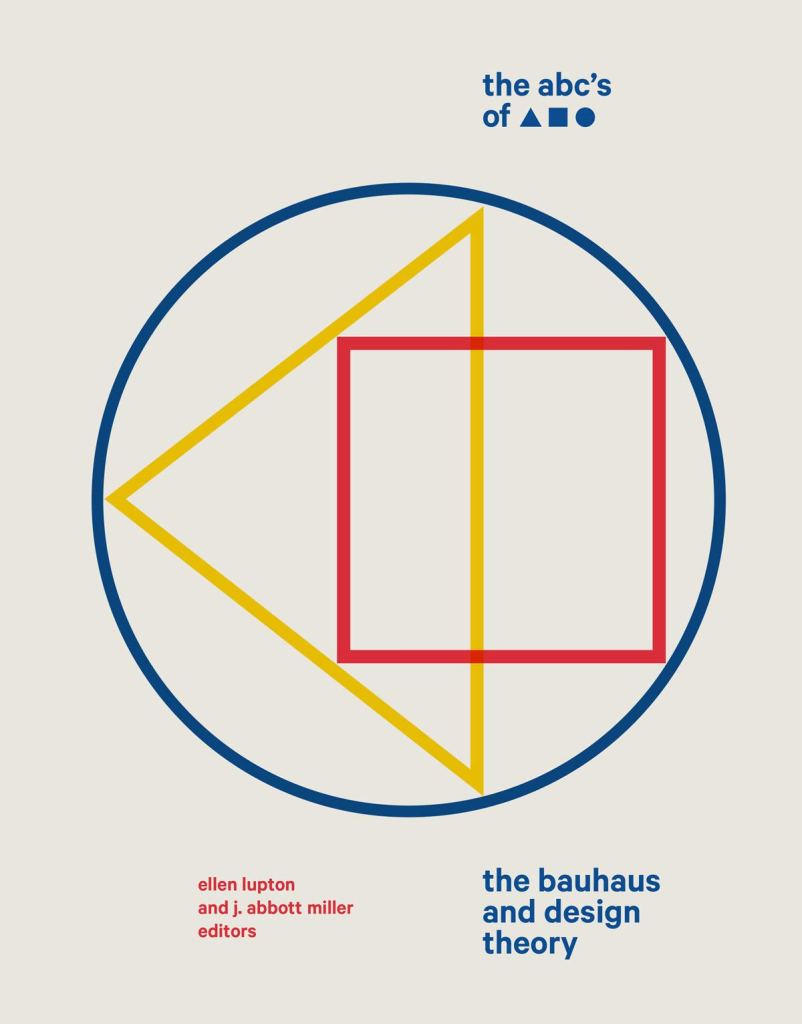 The ABC's of Triangle, Square, Circle: The Bauhaus and Design Theory by Ellen Lupton cover art