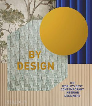 By Design - The World's Best Contemporary Interior Designers