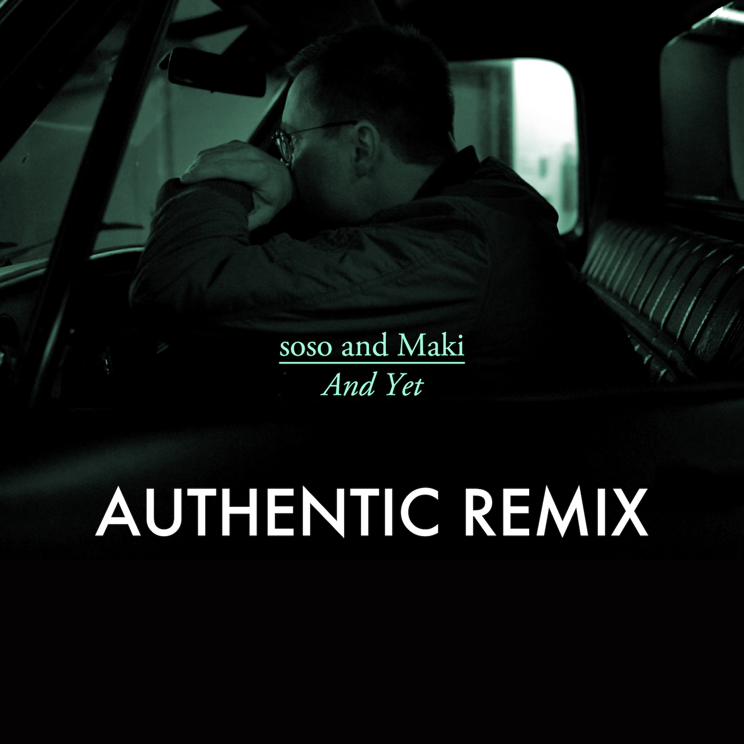 soso and Maki - And Yet - Authentic Remix