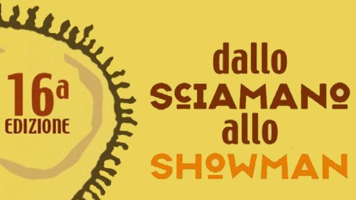 """""""Dallo sciamano allo Showman edizione 2018"""""""