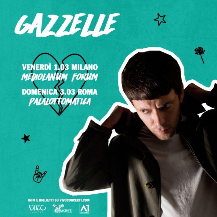 Gazzelle suonerà il 1 marzo al Mediolanum Forum di Milano e il 3 marzo al Palalottomatica di Roma