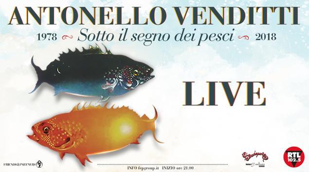 """Antonello Venditti porta a marzo e aprile 2019 nei palazzetti di tutta Italia """"Sotto il Segno Dei Pesci"""""""