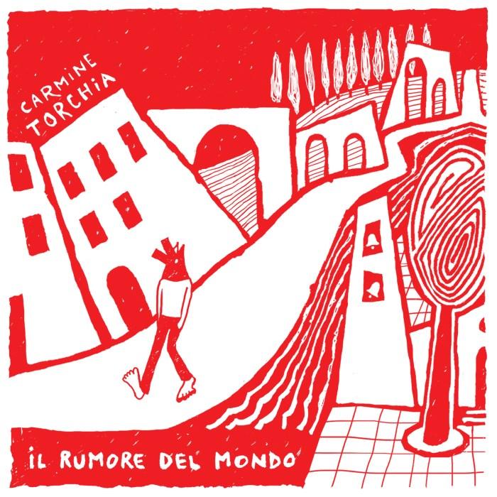 """Carmine Torchia cover copertina album """"Il Rumore Del Mondo"""""""